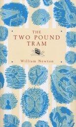 The Two-pound Tram: Newton, William