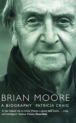 Brian Moore: A Biography: Craig, Patricia