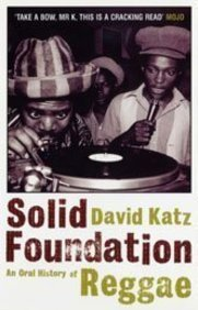 9780747568476: Solid Foundation: An Oral History Of Reggae