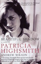 Beautiful Shadow, A Life of Patricia Highsmith
