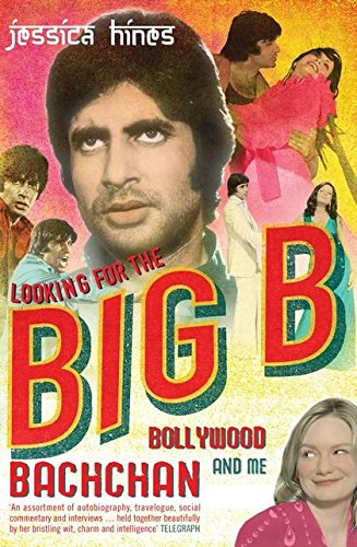 9780747568629: Looking for the Big B: Bollywood, Bachchan and Me
