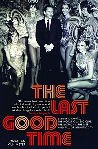 9780747568650: The Last Good Time : Skinny D'Amato and the 500 Club