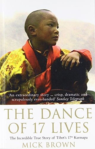 9780747568711: The Dance of 17 Lives: The Incredible True Story of Tibet's 17th Karmapa