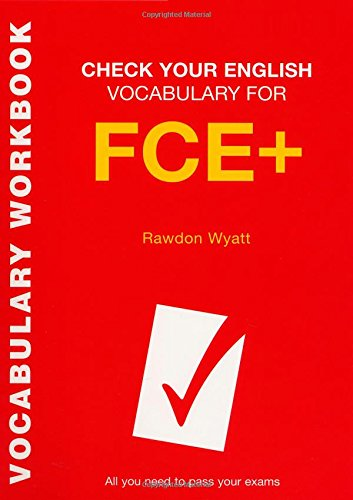 9780747569817: Check Your English Vocabulary for FCE+: All You Need to Pass Your Exams