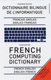 9780747569923: French Computing Dictionary: French-English/English-French (English and French Edition)
