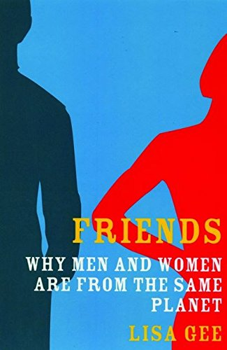 9780747570165: Friends: Why Men and Women are from the Same Planet