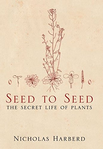 SEED TO SEED The Secret Life of: Harberd, Nicholas