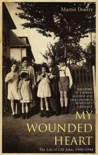 9780747570462: My Wounded Heart: The Life of Lilli Jahn, 1900-1944