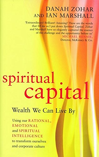 9780747570479: Spiritual Capital: Wealth We Can Live by