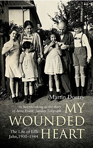 9780747570509: My Wounded Heart: The Life of Lilli Jahn, 1900- 1944