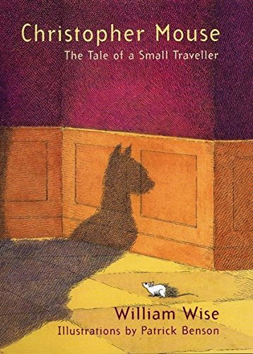 9780747570615: Christopher Mouse: The Tale of a Small Traveller