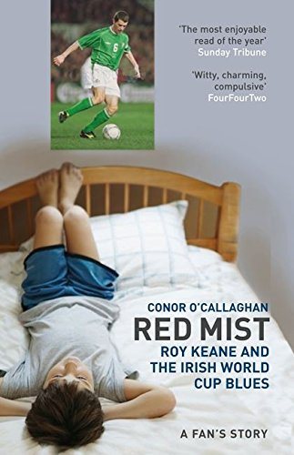 9780747570790: Red Mist: Roy Keane and the Irish World Cup Blues: A Fan's Story