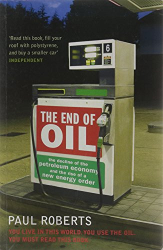 9780747570813: The End of Oil: The Decline of the Petroleum Economy and the Rise of a New Energy Order