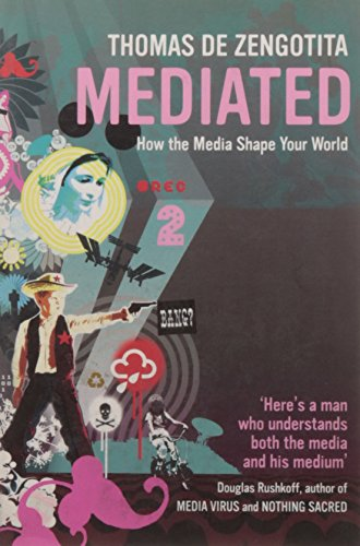 9780747570851: Mediated: How the Media Shape Your World