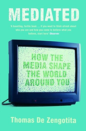 9780747570868: Mediated: How the Media Shape the World Around You