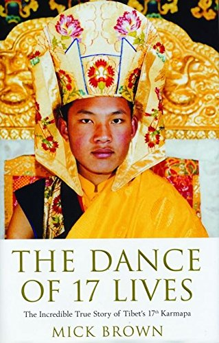 9780747571612: The Dance of 17 Lives: The Incredible True Story of Tibet's 17th Karmapa