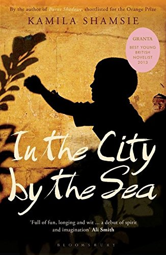 In the City by the Sea: Shamsie, Kamila