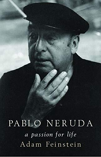 9780747571926: Neruda: A passion for life