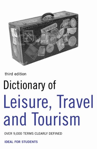 Dictionary of Leisure, Travel and Tourism (ELT): P.H. Collin, A