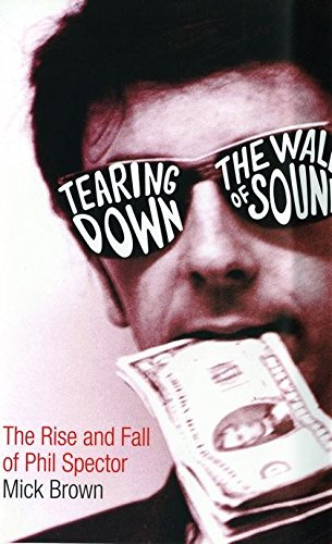 9780747572435: Tearing Down The Wall of Sound: The Rise and Fall of Phil Spector