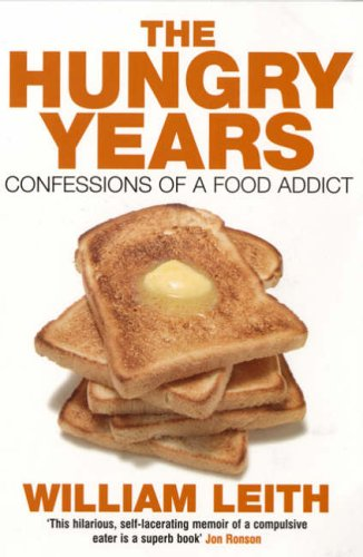 9780747572497: The Hungry Years: Confessions of a Food Addict