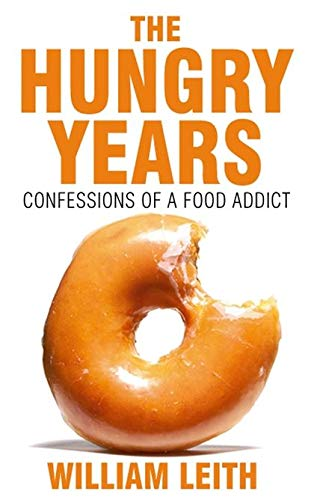 9780747572503: The Hungry Years: Confessions of a Food Addict