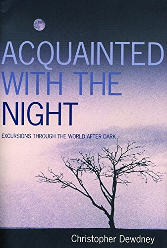 9780747572527: Acquainted with the Night: A Celebration of the Dark Hours