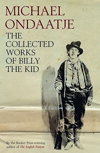 9780747572602: The Collected Works of Billy the Kid