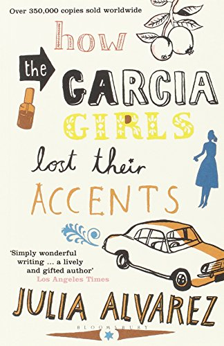 9780747572657: How the Garcia Girls Lost Their Accents