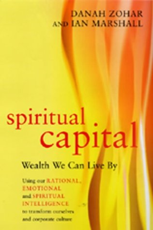 9780747572879: Spiritual Capital: Wealth We Can Live by