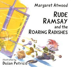 Rude Ramsay and the Roaring Radishes (9780747572923) by Margaret Atwood
