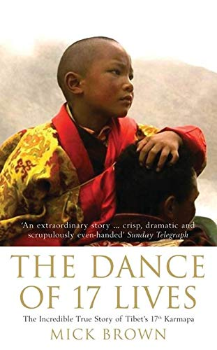 9780747573425: The Dance of 17 Lives: The Incredible True Story of Tibet's 17th Karmapa