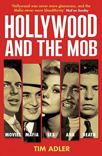 9780747573500: Hollywood and the Mob: Movies, Mafia, Sex and Death