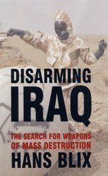 9780747573548: Disarming Iraq: The Search for Weapons of Mass Destruction