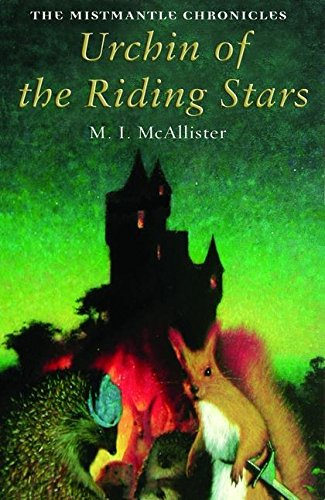 Urchin of the Riding Stars: The Mistmantle Chronicles, Book One ***SIGNED***: M. I. McAllister