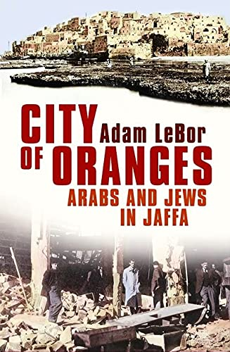 9780747573661: City of Oranges: Arabs and Jews in Jaffa