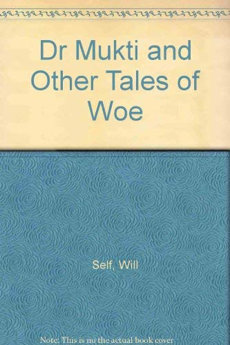 """9780747573692: """"Dr Mukti"""" and Other Tales of Woe"""