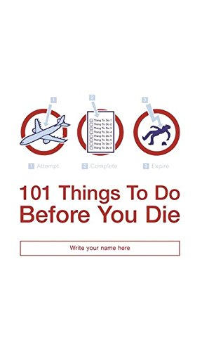 9780747573906: 101 Things to Do Before You Die