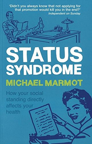 9780747574088: Status Syndrome: How Your Social Standing Directly Affects Your Health