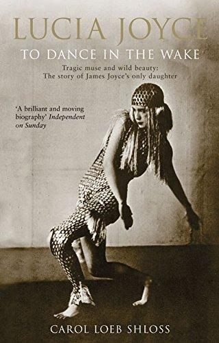 9780747574132: Lucia Joyce: To Dance in the Wake