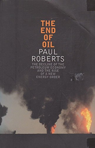 9780747574538: The End of Oil: The Decline of the Petroleum Economy and the Rise of a New Energy Order