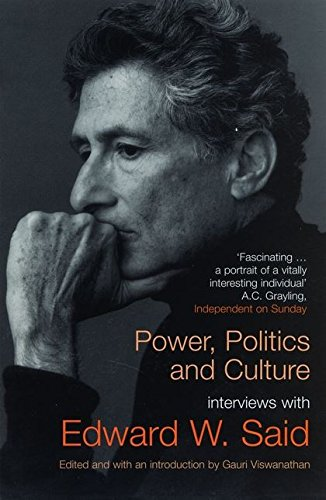 Power, Politics and Culture: Interviews with Edward: Said, Edward: