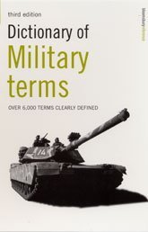 9780747574774: Dictionary of Military Terms