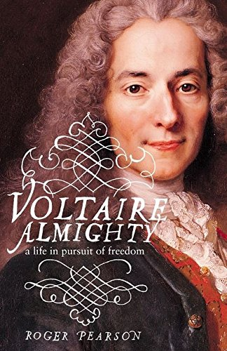 9780747574958: Voltaire Almighty: A Life in Pursuit of Freedom