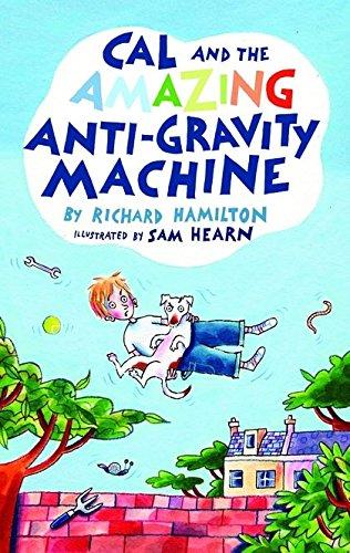 9780747575641: Cal and the Amazing Anti-Gravity Machine