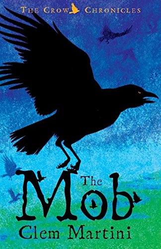 9780747575801: The Mob (Crow Chronicles)