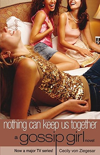 9780747576105: Nothing Can Keep Us Together (Gossip Girl, Book 8)
