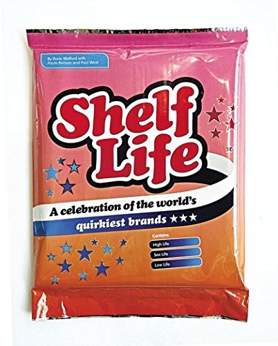 Shelf Life (Special Crisp Packet Edition): Rosie Walford, Paul West, Paula Benson