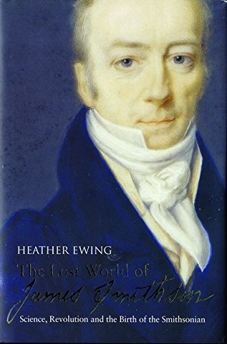9780747576532: Lost World of James Smithson: Science, Revolution, and the Birth of the Smithsonian
