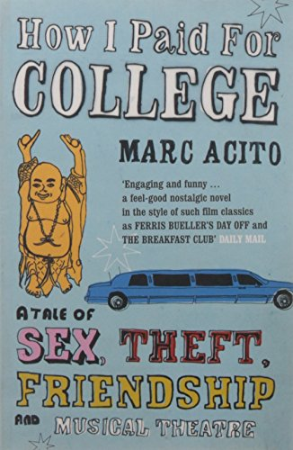 9780747576587: How I Paid for College: A Tale of Sex, Theft, Friendship and Musical Theater